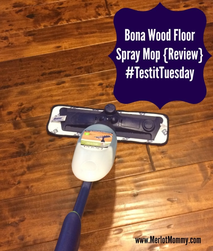 Bona Wood Floor Spray Mop {Review} and #Giveaway #TestItTuesday