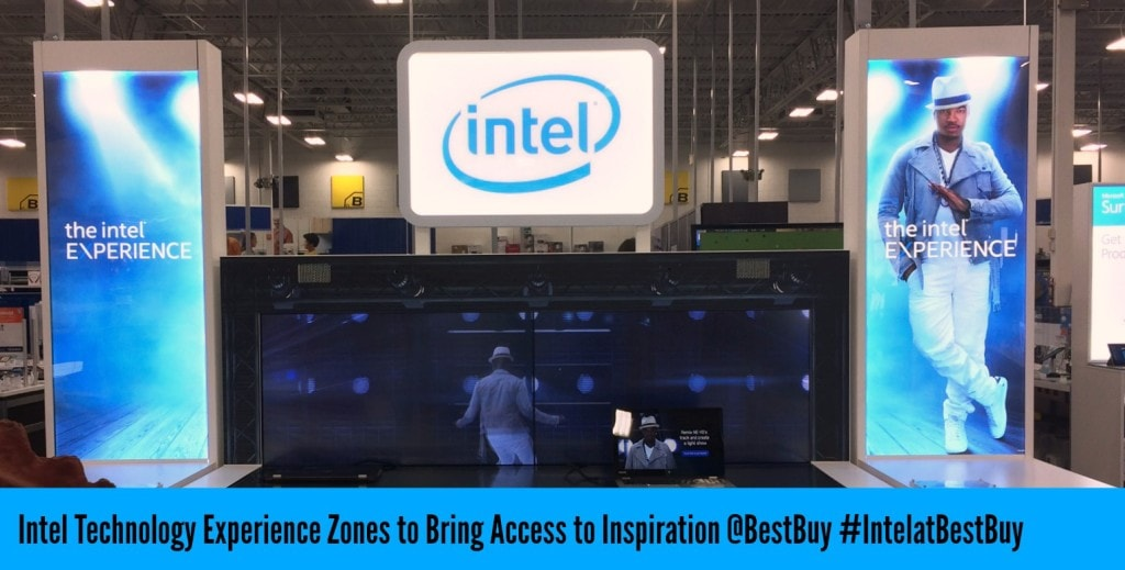 Intel Technology Experience Zones to Bring Access to Inspiration @BestBuy #IntelatBestBuy