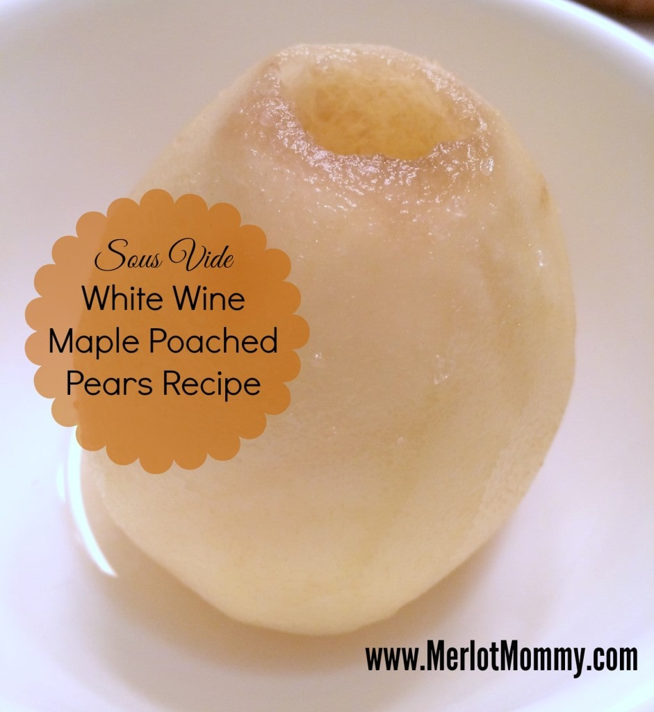 Sous Vide White Wine Maple Poached Pears Recipe
