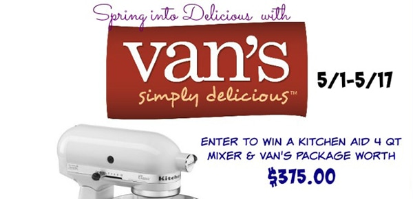 Enter to Win a Kitchen Aid 4Qt Mixer and Van's Package Worth $375 #Giveaway ends 5/17