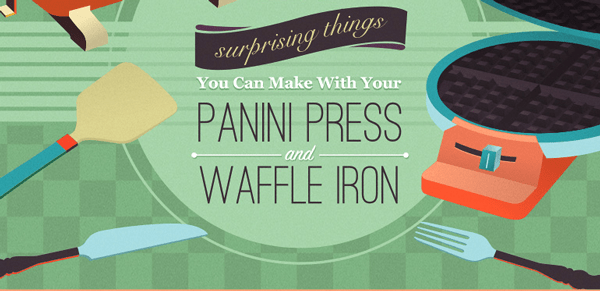 10 Hacks for Your Panini Press and Waffle Iron