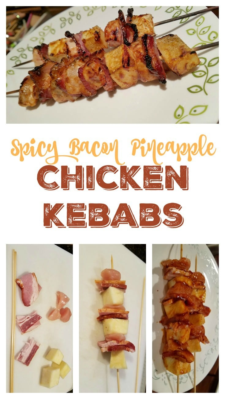 Spicy Bacon Pineapple Chicken Kebabs