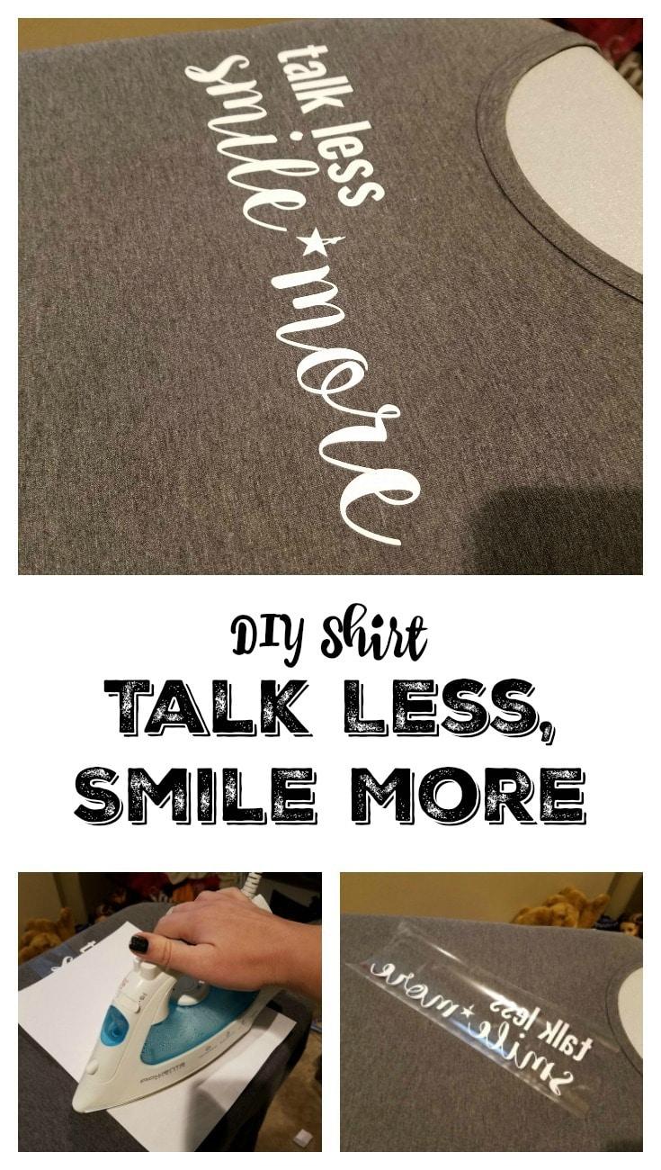 DIY Talk Less Smile More Shirt