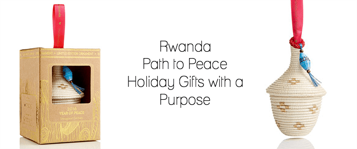Rwanda Path to Peace Holiday Gifts with a Purpose