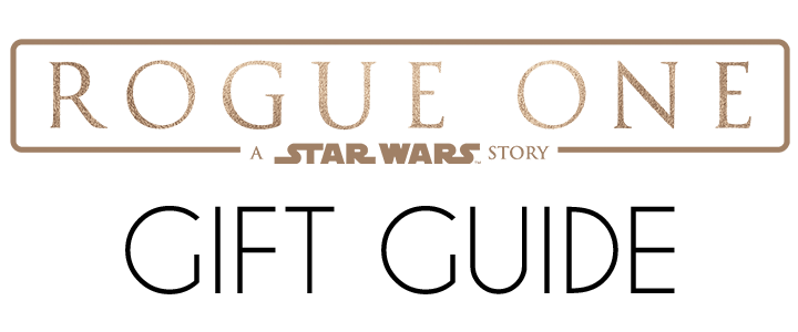 Ultimate Rogue One Star Wars Gift Guide