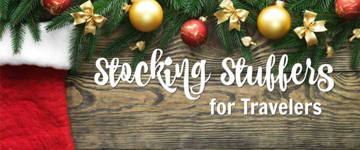 Holiday Gift Guide – Stocking Stuffers for Travelers