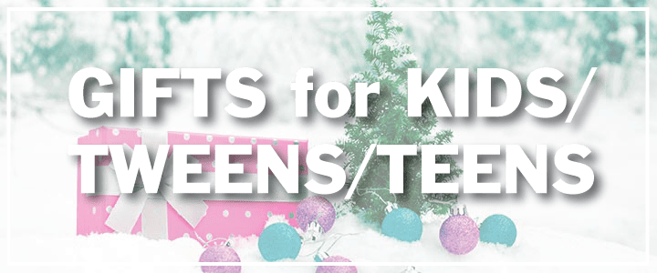 gifts for kids tweens teens