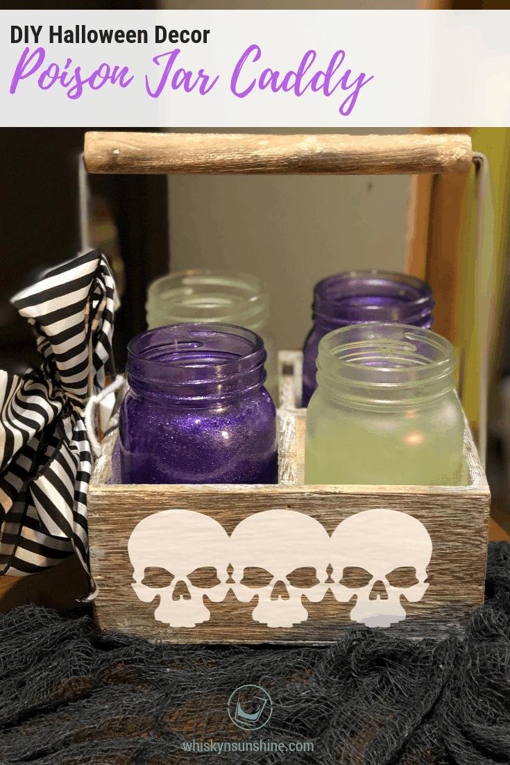 DIY Halloween Decor - Poison Jar Caddy