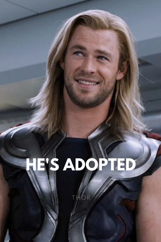 He's Adopted | Thor