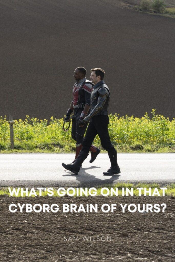 sam cyborg brain quote