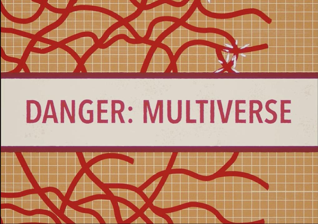 danger multiverse