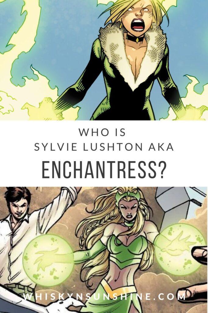 Who is Sylvie Lushton aka Enchantress?