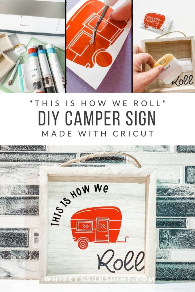Easy DIY Camper Sign Made with Cricut - This Is How We Roll - Travel RV Accessories in process