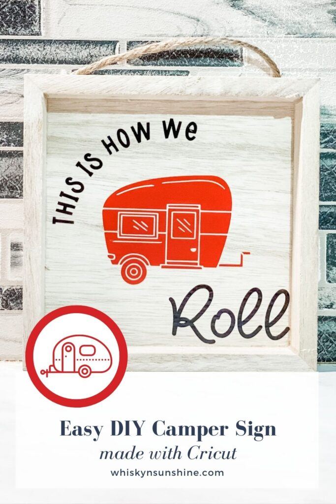 Easy DIY Camper Sign Made with Cricut - This Is How We Roll - Travel RV Accessories in trailer