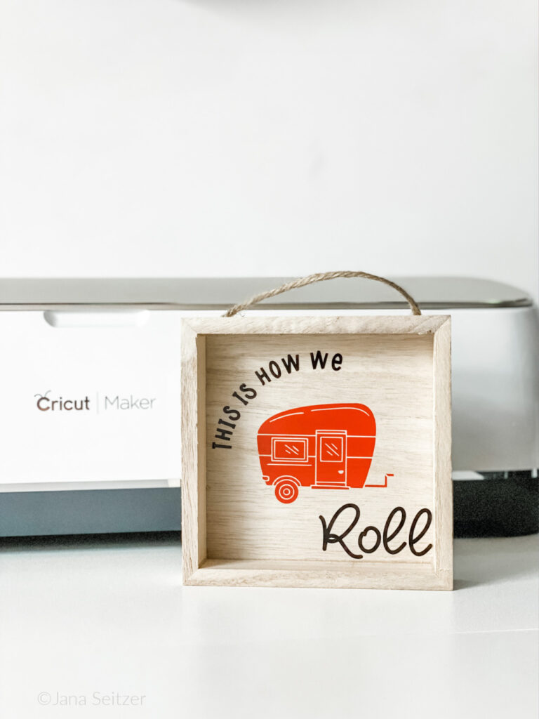 Easy to make RV Accessories - DIY Camper Sign made with Cricut Maker