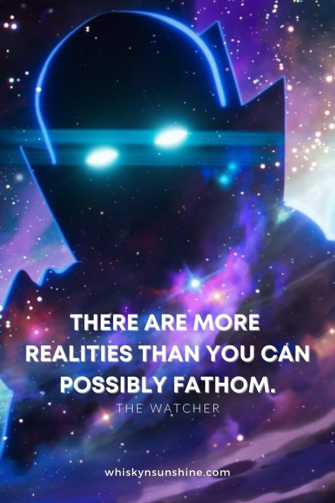 There are more realities than you can possibly fathom.