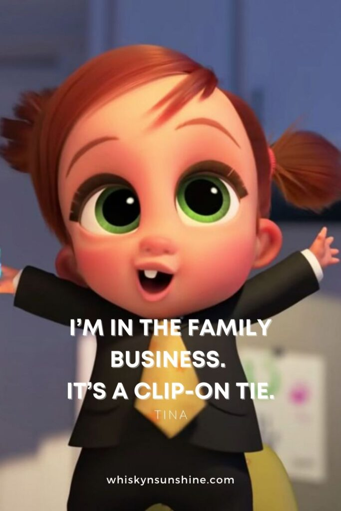 boss baby 2 quote in the family business